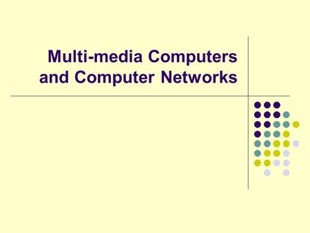 Multi-media Computers and Computer Networks. Questions ? Media is used for ………………… Multimedia computer is capable of integrating ………………………………….. OCR stands.