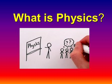 "What is Physics?. Physics Defined The dictionary definition of physics is ""the study of matter, energy, and the interaction between them"", but what that."