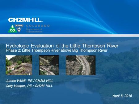 Copyright [insert date set by system] by [CH2M HILL entity] Company Confidential Hydrologic Evaluation of the Little Thompson River Phase 2: Little Thompson.