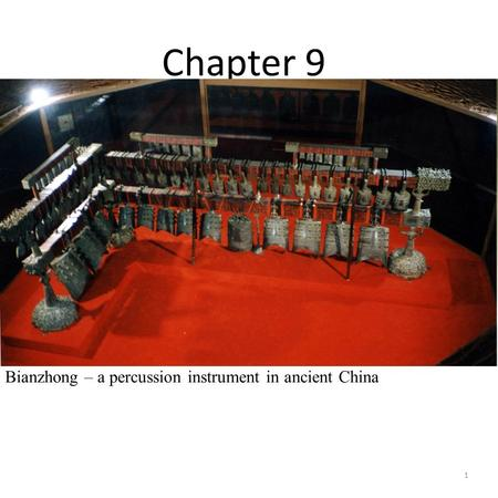 Chapter 9 Bianzhong – a percussion instrument in ancient China 1.