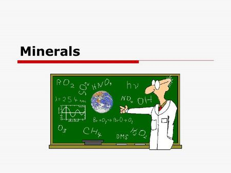 Minerals. Review of Elements  An element is a substance that can not be broken down into other substances.  113 known elements (92 occur naturally)