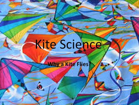 Kite Science Why a Kite Flies?.