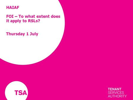 HAIAF FOI – To what extent does it apply to RSLs? Thursday 1 July.