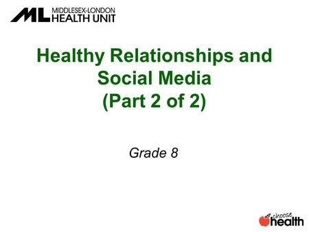 Healthy Relationships and Social Media (Part 2 of 2) Grade 8.