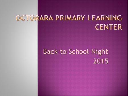 Back to School Night 2015.  Drop-Off and Pick-Up  Kindergarten: Name Tags Until October 1  Visiting the OPLC  Electronic Visitor Management System.