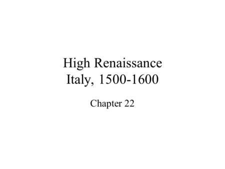 High Renaissance Italy, 1500-1600 Chapter 22. DaVinci, Madonna of the Rocks, 1483.