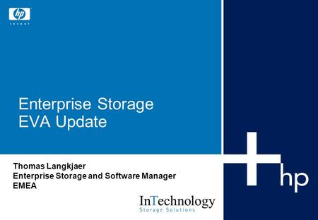 Enterprise Storage EVA Update Thomas Langkjaer Enterprise Storage and Software Manager EMEA.