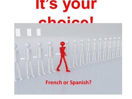 It's your choice! French or Spanish?. World Languages French Ms.Reed Spanish Ms. Reed Mr. Draper.