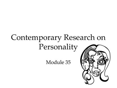 1 Contemporary Research on Personality Module 35.