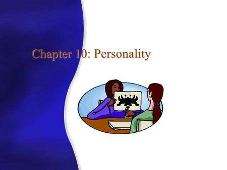 Chapter 10: Personality Copyright © The McGraw-Hill Companies, Inc. Permission required for reproduction or display. Personality The pattern of enduring.