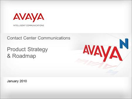 Contact Center Communications Product Strategy & Roadmap January 2010.