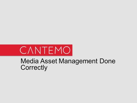 Media Asset Management Done Correctly. Cantemo Portal™ Editions Cantemo Portal™Cantemo Portal™ Enterprise UsersUp to 60Unlimited AssetsUp to 1MUnlimited.
