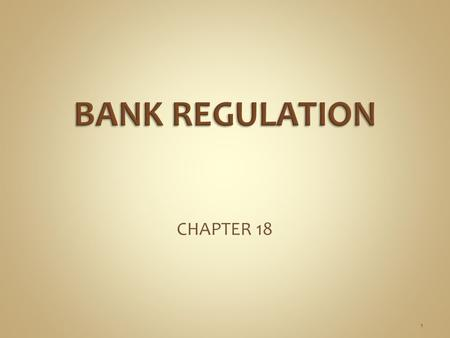 CHAPTER 18 1. Comptroller of the Currency  Chartering and Auditing  Oversight for Intrastate branching, mergers, acquisitions, and consolidations Federal.