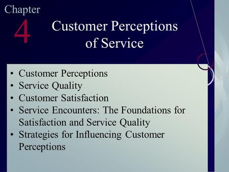 McGraw-Hill/Irwin ©2003. The McGraw-Hill Companies. All Rights Reserved Chapter 4 Customer Perceptions of Service Customer Perceptions Service Quality.
