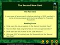 The Second New Deal The Main Idea A new wave of government initiatives starting in 1935 resulted in some strong successes and stunning defeats for President.