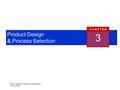 Reid & Sanders, Operations Management © Wiley 2002 Product Design & Process Selection 3 C H A P T E R.