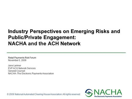 © 2009 National Automated Clearing House Association. All rights reserved. Industry Perspectives on Emerging Risks and Public/Private Engagement: Network.