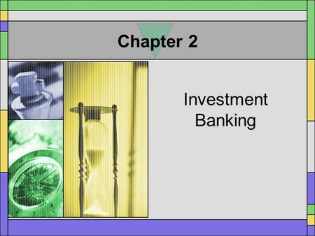 Chapter 2 Investment Banking. A.Primary Market 1. The initial sale of a security 2. Assistant of investment bankers 3. Initial sale only occurs once 4.