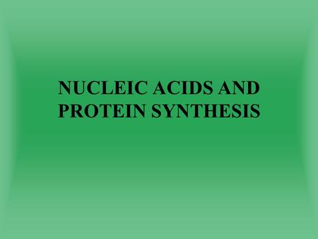 NUCLEIC ACIDS AND PROTEIN SYNTHESIS. QUESTION 1 DNA.