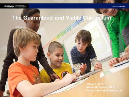 The Guaranteed and Viable Curriculum January 29, 2013 Karen M. Beerer, Ed.D.