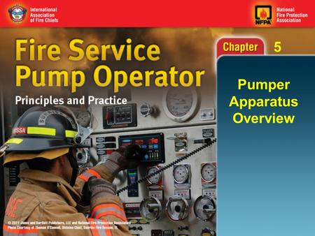 5 Pumper Apparatus Overview. 5 Knowledge Objectives (1 of 2) Explain the importance of understanding the fire pump and its systems. Describe the exterior.