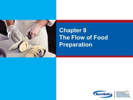 Chapter 8 The Flow of Food Preparation. Objectives: Prevent cross-contamination and time-temperature abuse Thaw food correctly Cook food to a minimum.