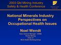 Minerals Council of Australia 2003 Qld Mining Industry Safety & Health Conference National Minerals Industry Perspectives on Occupational Health Issues.
