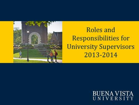 Roles and Responsibilities for University Supervisors 2013-2014.