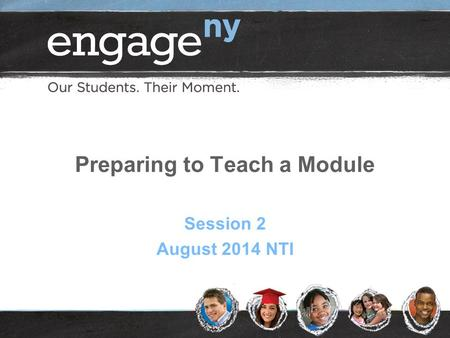 Preparing to Teach a Module Session 2 August 2014 NTI.