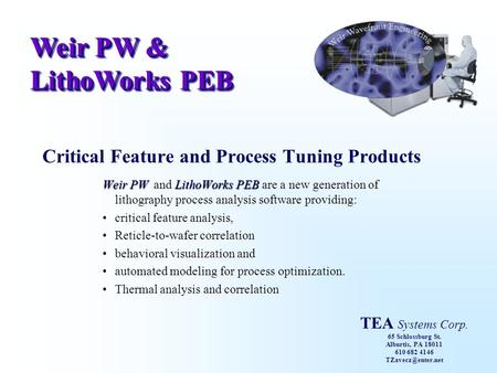 Weir PW & LithoWorks PEB Weir PW & LithoWorks PEB Critical Feature and Process Tuning Products Weir PWLithoWorks PEB Weir PW and LithoWorks PEB are a new.