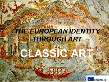 THE EUROPEAN IDENTITY THROUGH ART CLASSIC ART. Hellenic World – V BC N.