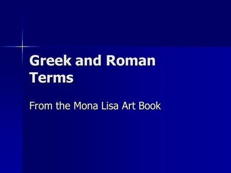 Greek and Roman Terms From the Mona Lisa Art Book.