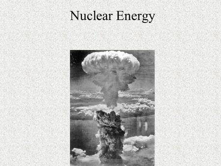 Nuclear Energy. Nuclear Fission Neutrons split a fissionable atom (U-235) which releases neutrons and other byproducts. New neutrons go on to break apart.