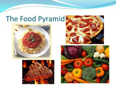 The Food Pyramid. Food Pyramid (Old Version) Food Pyramid (New Version)
