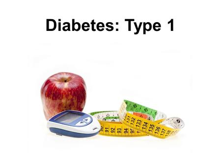 Diabetes: Type 1. Insulin Injections Carbohydrate Counting Three Major Nutrients: 1.Carbohydrates 2.Protein 3.Fat Carbohydrates 1.Starch 2.Fruit.