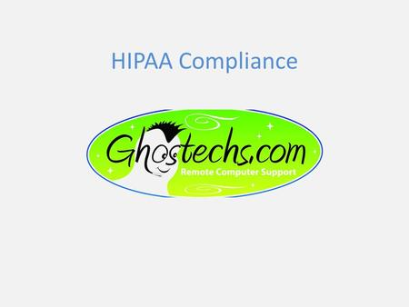 HIPAA Compliance. What is it? The federal Health Insurance Portability and Accountability Act of 1996. Ensures the privacy rights of patients.