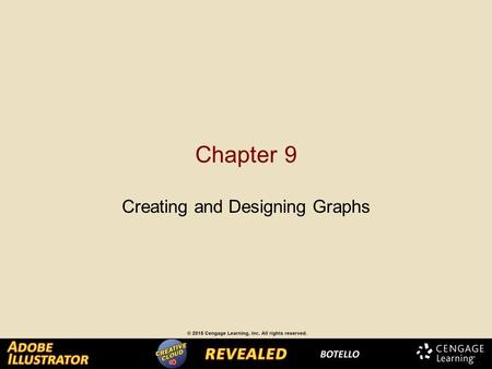 Chapter 9 Creating and Designing Graphs. Creating a Graph A graph is a diagram of data that shows relationship among a set of numbers. Data can be represented.