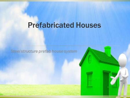 Prefabricated Houses Steel structure prefab house system.