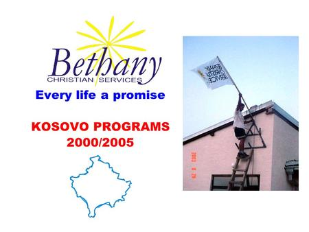 Every life a promise KOSOVO PROGRAMS 2000/2005. SOME OF THE NEEDS OF POPULATION AFTER THE WAR IN KOSOVO 1999 Return of refuges Shelter, food and clothes.