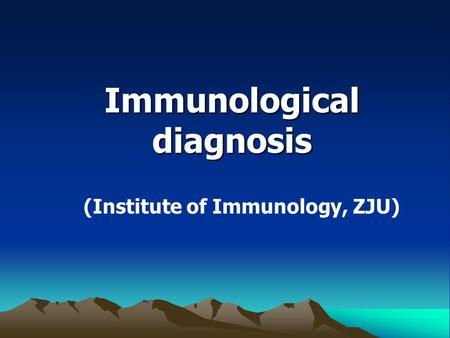 Immunological diagnosis (Institute of Immunology, ZJU)