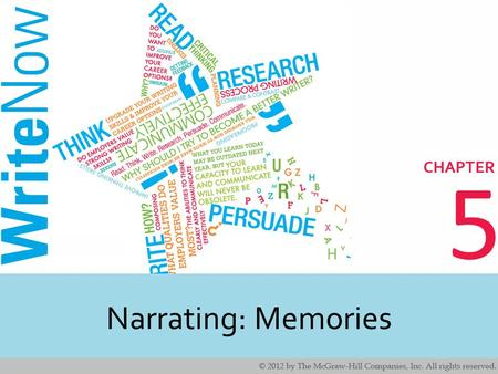 5 Narrating: Memories. 2 2 Learning Outcomes Identify real world applications for writing a narrative. Understand the steps for writing a narrative. Interpret.