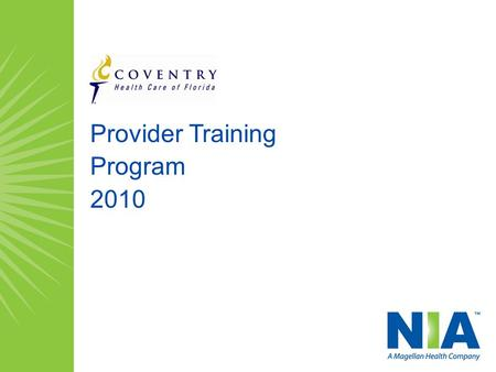 Provider Training Program 2010. Magellan Health Services, Inc. | 2 Provider Training Program Agenda Welcome and Opening Remarks About NIA The Provider.
