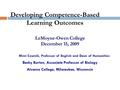 LeMoyne-Owen College December 15, 2009 Mimi Czarnik, Professor of English and Dean of Humanities Becky Burton, Associate Professor of Biology Alverno College,