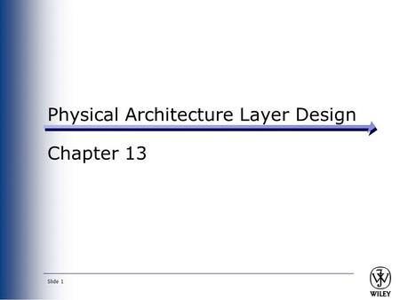 Slide 1 Physical Architecture Layer Design Chapter 13.