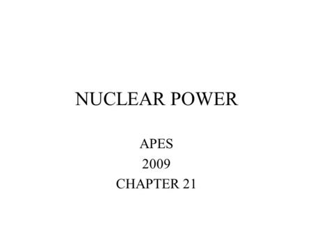 NUCLEAR POWER APES 2009 CHAPTER 21. ISOTOPES Isotopes- some atoms of the same element have different numbers of neutrons creating different mass numbers.
