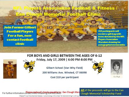 FOR BOYS AND GIRLS BETWEEN THE AGES OF 6-12 Friday, July 17, 2009 | 6:00 PM-8:00 PM Gilbert School (Van Why Field)‏ 200 Williams Ave. Winsted, CT 06098.