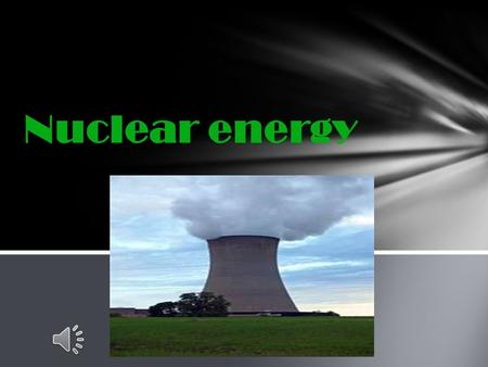 Nuclear energy Advantages *does not produce greenhouse gasses. *nuclear energy the size of a quarter can power a city. Disadvantages… *waste is harmful.