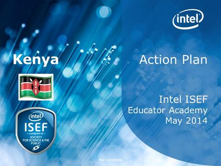 Intel Confidential 11 Action Plan Intel ISEF Educator Academy May 2014 Kenya.