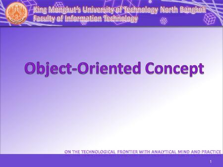 1. 2 Object-Oriented Concept Class & Object Object-Oriented Characteristics How does it work? Relationships Between Classes Development Tools Advantage.
