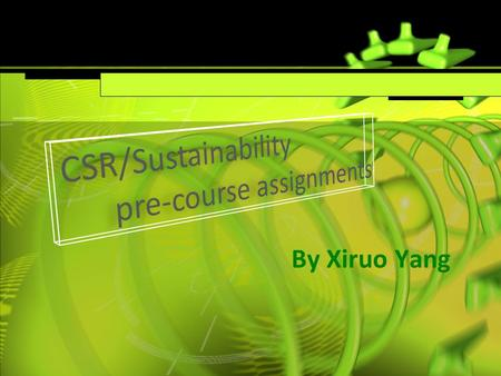 By Xiruo Yang. the symbol is designed by Taiwan Institute for Sustainable Energy. I think it expresses what I understand about CSR. First, the whole figure.